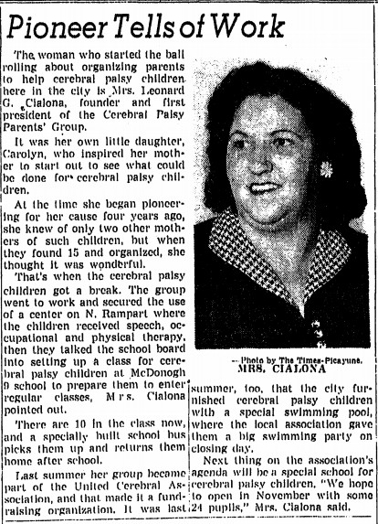 Mrs. Leonard G. Cialona, founder and first president of the New Orleans Cerebral Palsy Parents Group.  --  September 16, 1951      Times Picayune